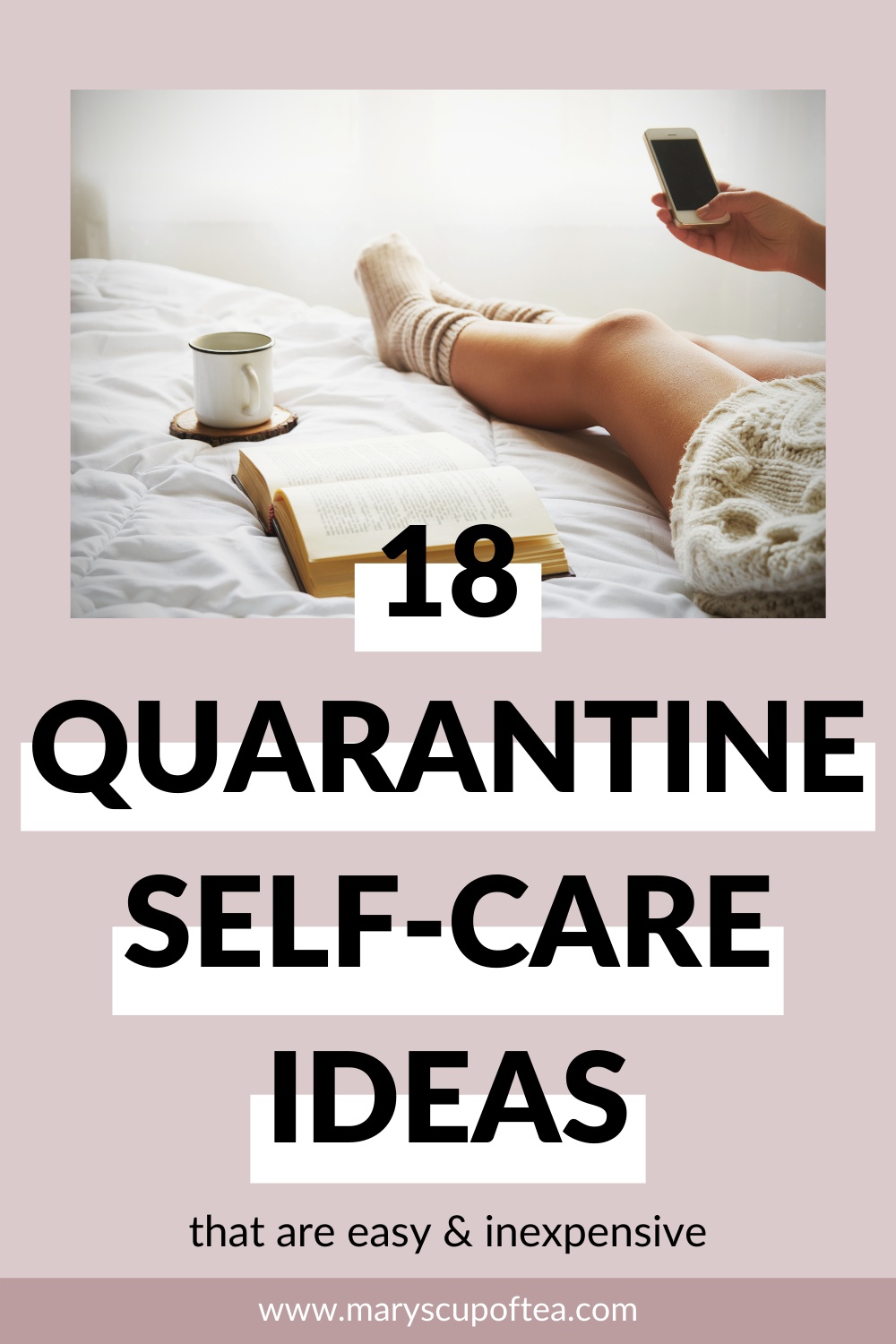 Make time for a quarantine self care day using some of these cheap and easy self care ideas. Click through to find out what they are! #quarantine #selfcare #selfcareideas #maryscupoftea