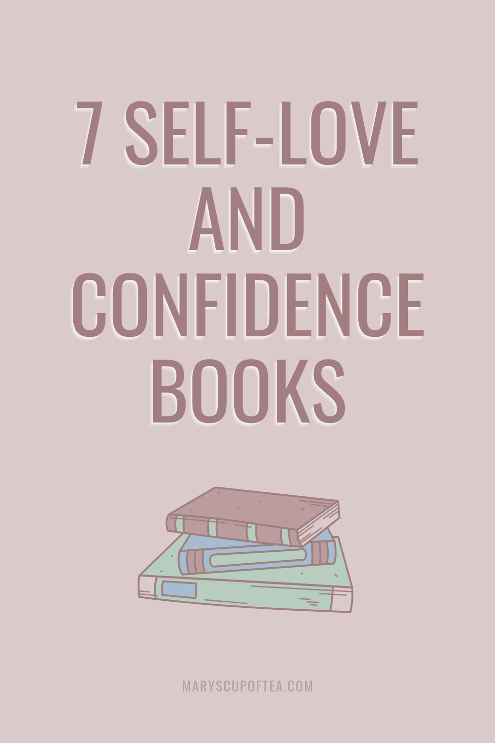 Learn to love yourself with these 7 best self love and confidence books for women. #selflove #confidence #maryscupoftea